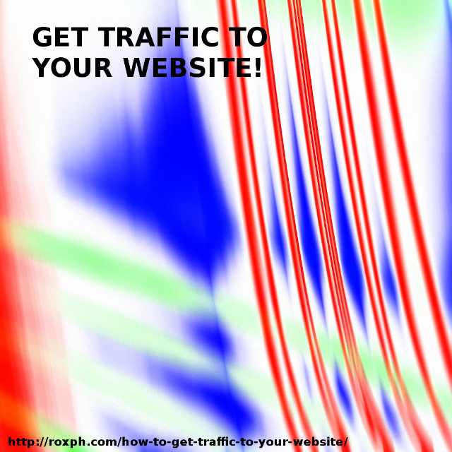 get traffic to your website How To Get Traffic To Your Website